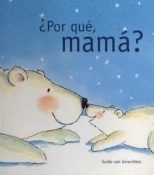 GUIDO VAN GENECHTEN, ¿Por qué, mama?