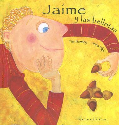 TIM BOWLEY, Jaime y las bellotas
