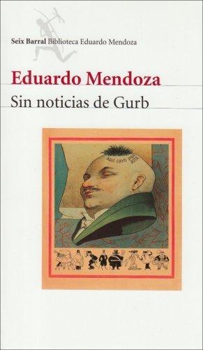 EDUARDO MENDOZA, Sin noticias de Gurb