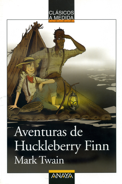 MARK TWAIN, Aventuras de Huckleberry Finn