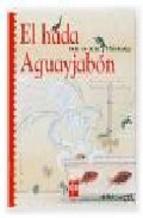 ROCÍO ANTÓN, LOLA NÚÑEZ, El hada Aguayjabón